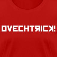 Design ~ Ovechtrick Women's T-Shirt