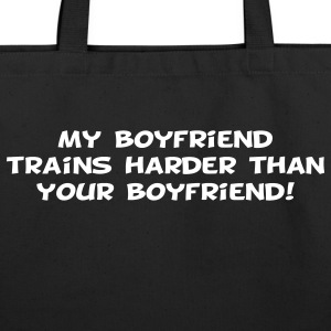 My Boyfriend Trains Harder Bags  - Eco-Friendly Cotton Tote