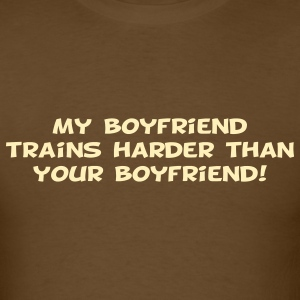 My Boyfriend Trains Harder T-Shirts - Men's T-Shirt
