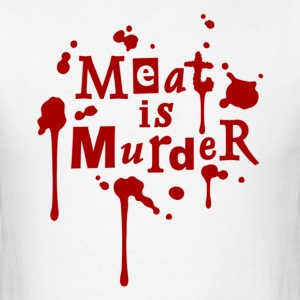 MEAT IS MURDER! Mens White - Men's T-Shirt