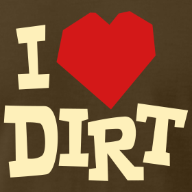 Design ~ I Heart Dirt - Unisex
