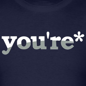 You're Shirt - Men's T-Shirt