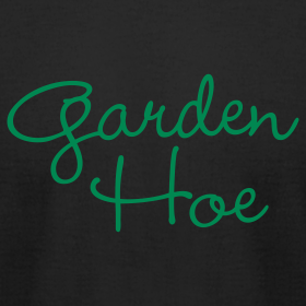 Design ~ Garden Hoe - Unisex
