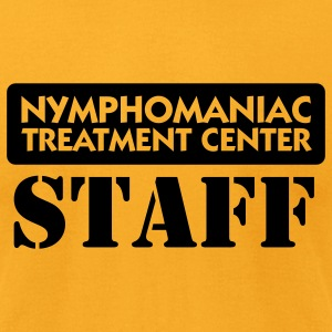 Nymphomaniac Center Staff (1c) T-Shirts - Men's T-Shirt by American Apparel