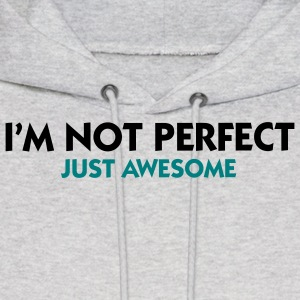 Not Perfect Just Awesome (2c) Hoodies - Men's Hoodie