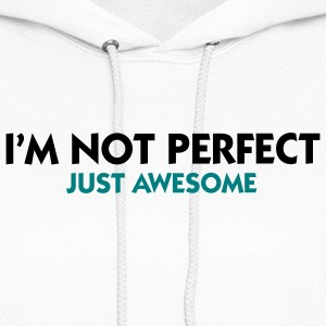 Not Perfect Just Awesome (2c) Hoodies - Women's Hoodie