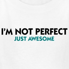 Not Perfect Just Awesome (2c) Kids' Shirts