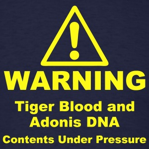 Warning! Tiger Blood and Adonis DNA - Men's T-Shirt
