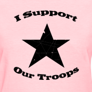 Design ~ I Support Our Troops Shirt