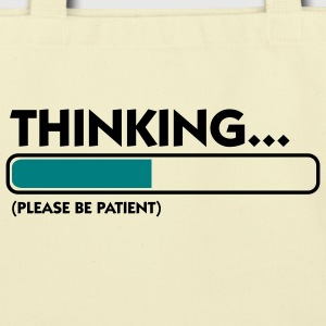 Thinking Patient (2c) Bags  - Eco-Friendly Cotton Tote