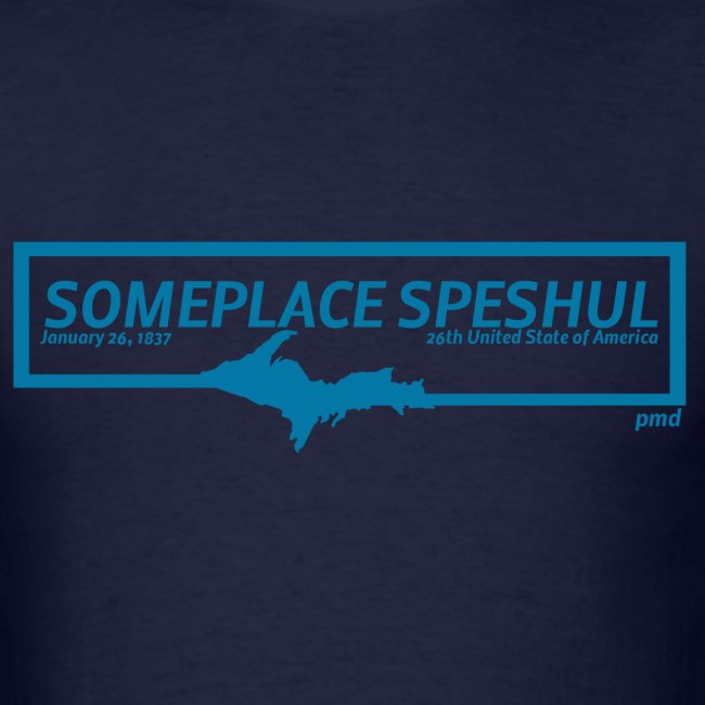 Someplace Speshul UPPER MI