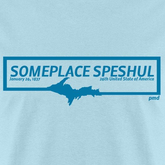 Someplace Speshul UPPER MI