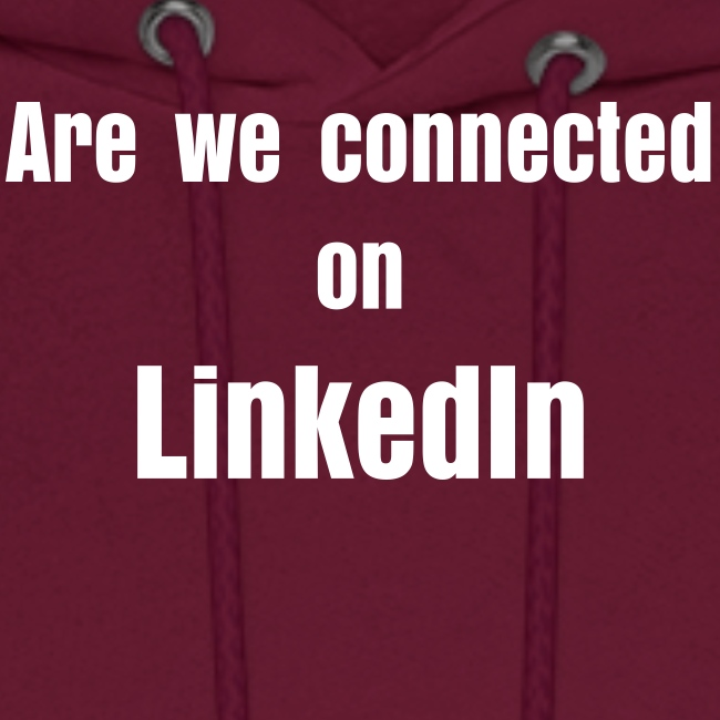 Are we connected on LinkedIN?