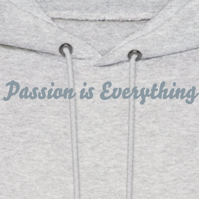 Passion is Everything