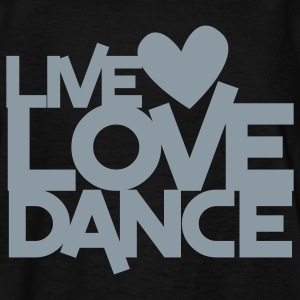 live love dance Kids' Shirts - Kids' T-Shirt