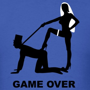 game over marriage matrimory wedlock fog haze double heiht heyday nuptials wedding zenith dominatrix lash whip slave bondman sex T-Shirts - Men's T-Shirt