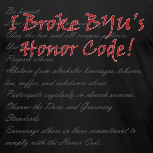 I Broke BYU's Honor Code!  (Snug Red on Dk Gray Script) T-Shirts - Men's T-Shirt by American Apparel