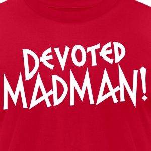 devoted madman! T-Shirts - Men's T-Shirt by American Apparel
