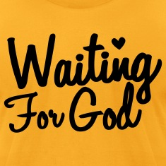 waiting for god T-Shirts