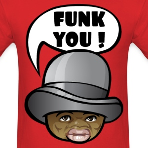 Funk you ! T-Shirts - Men's T-Shirt