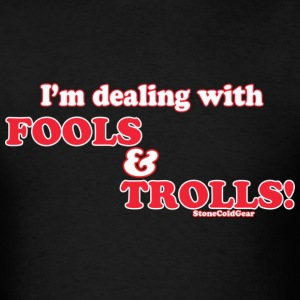 Charlie Sheen isms fools and Trolls T-Shirts - Men's T-Shirt