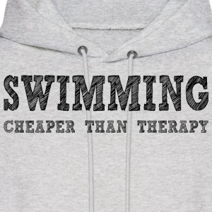 Swimming Cheaper Than Therapy Hoodies - Men's Hoodie