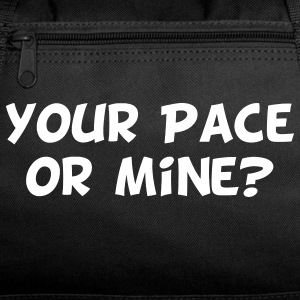 Your Pace or Mine? Bags  - Duffel Bag