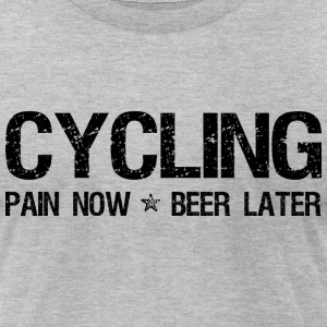 Cycling Pain Now Beer Later T-Shirts - Men's T-Shirt by American Apparel
