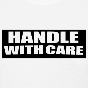Handle With care Women's T-Shirts - Women's T-Shirt