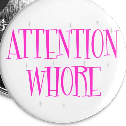 attentionwhore
