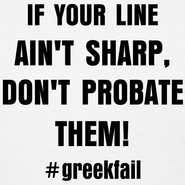 Women's Don't Probate Them Greekfail Shirt