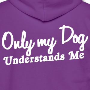 only my dog undertands me Humour Zip Hoodies/Jackets - Unisex Fleece Zip Hoodie by American Apparel