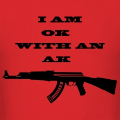 I am OK with an AK