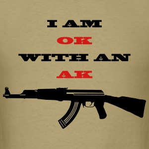 OK with an AK - Men's T-Shirt