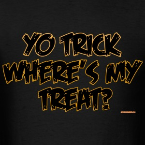 Yo Trick! Where's my treat? - Men's T-Shirt