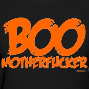 Boo Motherfucker - Women's T-Shirt