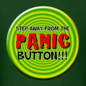Hilarious Saying (Panic Button) - Men's T-Shirt