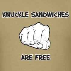 Cool Saying (Knuckle Sandwiches Are Free)