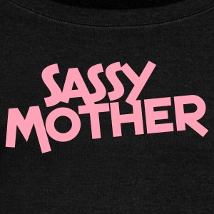 sassy mother mom mommy Long Sleeve Shirts - Women's Wideneck Sweatshirt