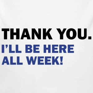 Thank you. I'll be here all week - Long Sleeve Baby Bodysuit