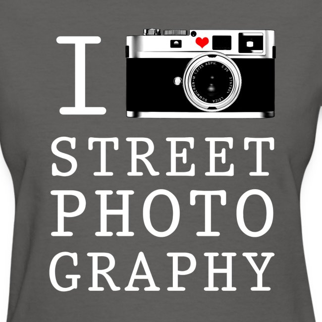 I Shoot Street Photography [Women's]