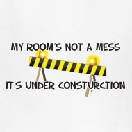 Design ~ My Room Under Construction. TM  Kids Tee