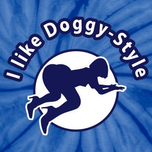 doggy style - Unisex Tie Dye T-Shirt