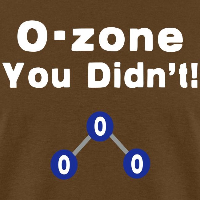 O-Zone You Didn't!