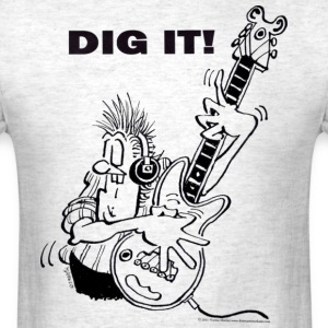 Dig It electric guitar player T-Shirts - Men's T-Shirt