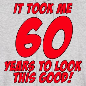 60 Years Birthday To Look This Good Hoodies - Men's Hoodie