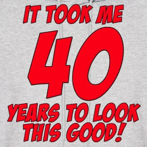 40 Years Birthday To Look This Good Hoodies - Men's Hoodie