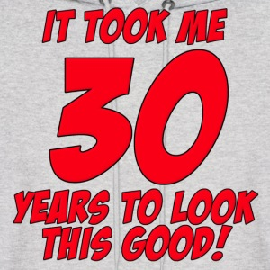 30 Years Birthday To Look This Good Hoodies - Men's Hoodie