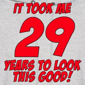 29 Years Birthday To Look This Good Hoodies - Men's Hoodie