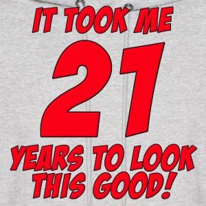 21 Years Birthday To Look This Good Hoodies - Men's Hoodie